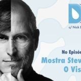 """DD.TV – Nick visita a mostra """"Steve Jobs, O Visionário"""""""