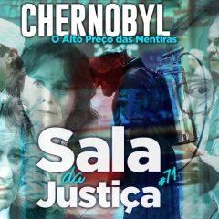 Chernobyl e o alto preço das mentiras  — Sala da Justiça #71
